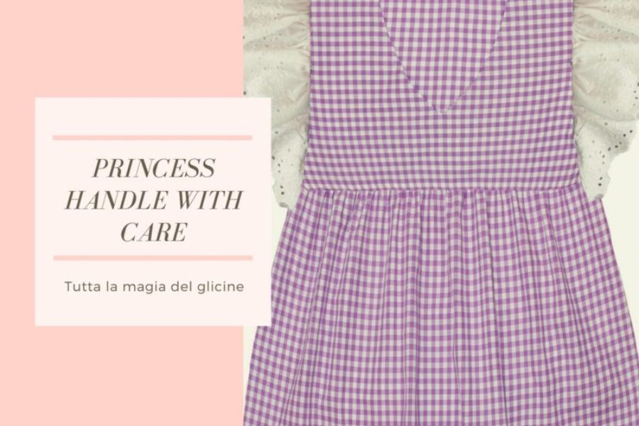 PRINCESS HANDLE WITH CARE – TUTTA LA MAGIA DEL GLICINE
