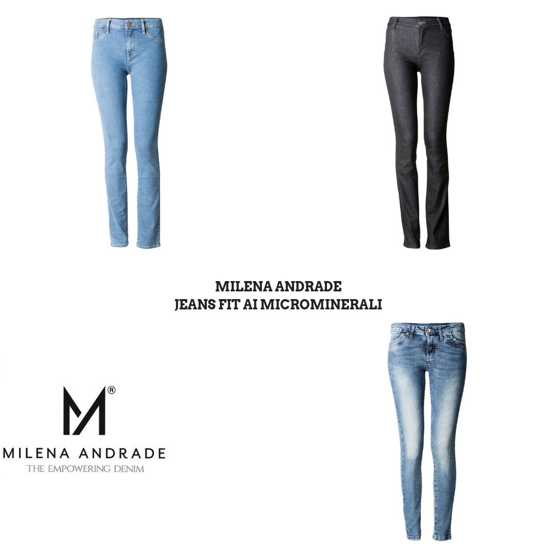 MILENA ANDRADE – Nuovi jeans FIT ai Microminerali